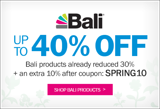Prices reduced 30% off + save an extra 10% off Bali blinds and shades!
